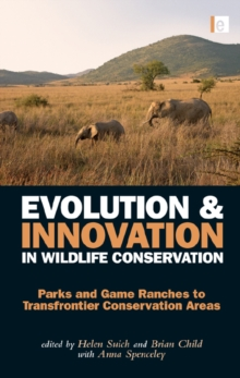 Evolution and Innovation in Wildlife Conservation : Parks and Game Ranches to Transfrontier Conservation Areas, EPUB eBook