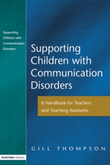 Supporting Communication Disorders : A Handbook for Teachers and Teaching Assistants, EPUB eBook