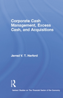 Corporate Cash Management, Excess Cash, and Acquisitions, PDF eBook