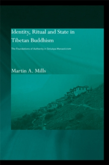 Identity, Ritual and State in Tibetan Buddhism : The Foundations of Authority in Gelukpa Monasticism, EPUB eBook