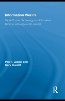 Information Worlds : Behavior, Technology, and Social Context in the Age of the Internet, EPUB eBook