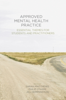 Approved Mental Health Practice : Essential Themes for Students and Practitioners, Paperback / softback Book