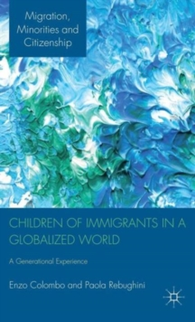 Children of Immigrants in a Globalized World : A Generational Experience, Hardback Book