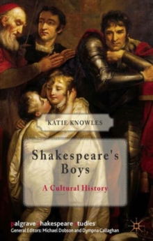 Shakespeare's Boys : A Cultural History, Hardback Book