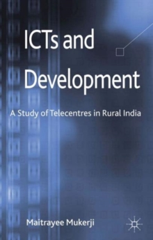 ICTs and Development : A Study of Telecentres in Rural India, Hardback Book