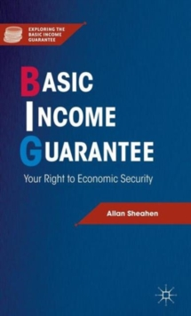 Basic Income Guarantee : Your Right to Economic Security, Hardback Book