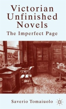 Victorian Unfinished Novels : The Imperfect Page, Hardback Book