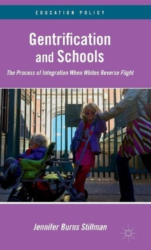 Gentrification and Schools : The Process of Integration When Whites Reverse Flight, Hardback Book