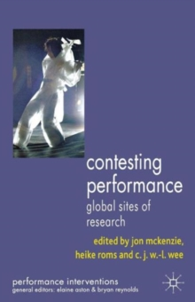 Contesting Performance : Global Sites of Research, Paperback Book