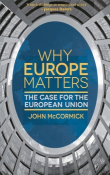 Why Europe Matters : The Case for the European Union, Paperback Book