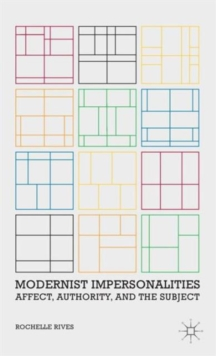 Modernist Impersonalities : Affect, Authority, and the Subject, Hardback Book