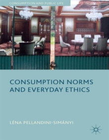 Consumption Norms and Everyday Ethics, Hardback Book
