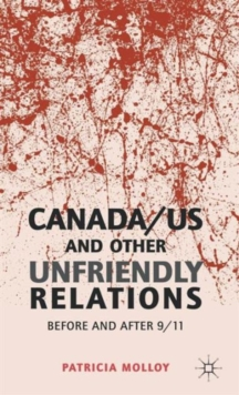 Canada/US and Other Unfriendly Relations : Before and After 9/11, Hardback Book