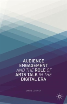 Audience Engagement and the Role of Arts Talk in the Digital Era, Hardback Book