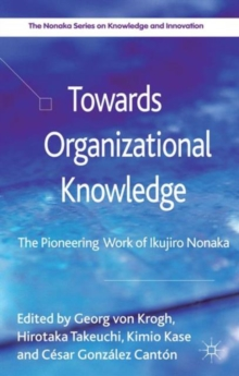 Towards Organizational Knowledge : The Pioneering Work of Ikujiro Nonaka, Hardback Book