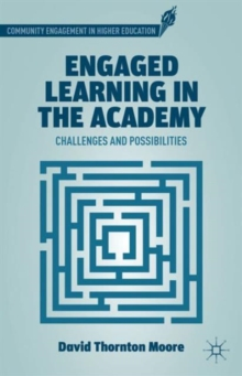 Engaged Learning in the Academy : Challenges and Possibilities, Hardback Book