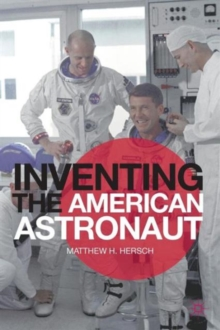 Inventing the American Astronaut, Paperback Book
