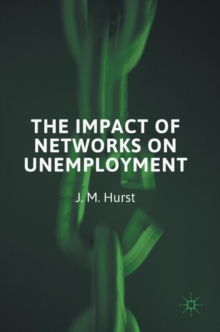 The Impact of Networks on Unemployment, Hardback Book