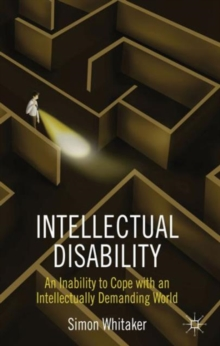 Intellectual Disability : An Inability to Cope with an Intellectually Demanding World, Hardback Book