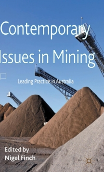 Contemporary Issues in Mining : Leading Practice in Australia, Hardback Book