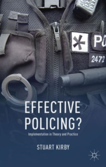 Effective Policing? : Implementation in Theory and Practice, Hardback Book