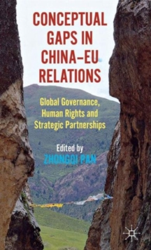 Conceptual Gaps in China-EU Relations : Global Governance, Human Rights and Strategic Partnerships, Hardback Book