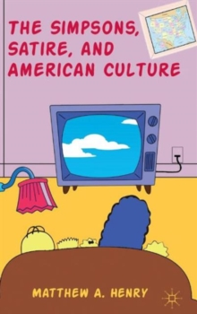 The Simpsons, Satire, and American Culture, Hardback Book
