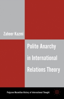 Polite Anarchy in International Relations Theory, Hardback Book