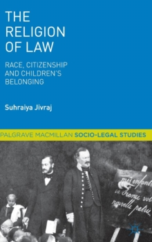 The Religion of Law : Race, Citizenship and Children's Belonging, Hardback Book