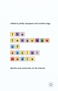 The Language of Social Media : Identity and Community on the Internet, Hardback Book
