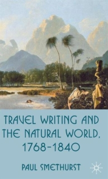 Travel Writing and the Natural World, 1768-1840, Hardback Book