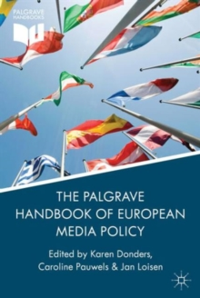 The Palgrave Handbook of European Media Policy, Hardback Book