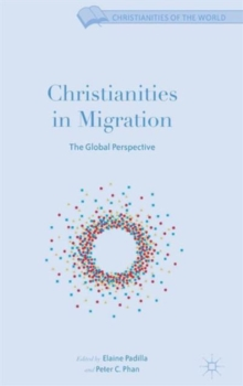 Christianities in Migration : The Global Perspective, Hardback Book