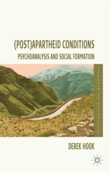 (Post)apartheid Conditions : Psychoanalysis and Social Formation, Hardback Book
