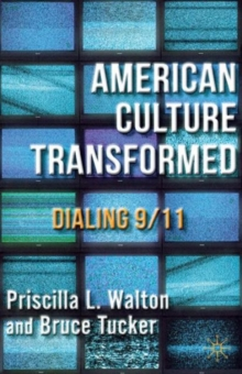 American Culture Transformed : Dialing 9/11, Paperback / softback Book