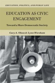 Education as Civic Engagement : Toward a More Democratic Society, Paperback Book
