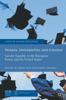 Women, Universities, and Change : Gender Equality in the European Union and the United States, Paperback / softback Book