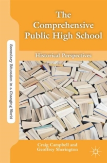 The Comprehensive Public High School : Historical Perspectives, Paperback Book
