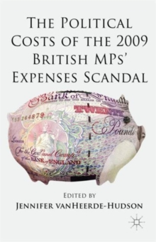 The Political Costs of the 2009 British MPs' Expenses Scandal, Hardback Book