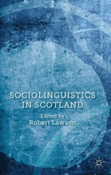 Sociolinguistics in Scotland, Hardback Book