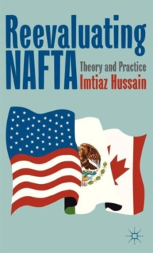 Reevaluating NAFTA : Theory and Practice, Hardback Book