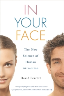 In Your Face : The New Science of Human Attraction, EPUB eBook