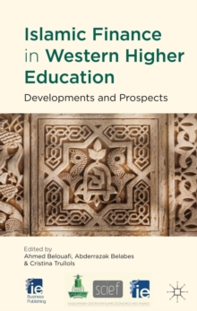 Islamic Finance in Western Higher Education : Developments and Prospects, Hardback Book
