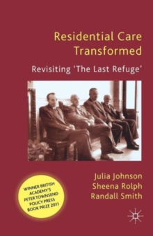 Residential Care Transformed : Revisiting 'The Last Refuge', Paperback / softback Book