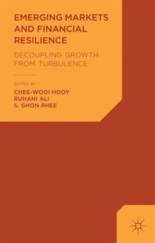Emerging Markets and Financial Resilience : Decoupling Growth from Turbulence, Hardback Book