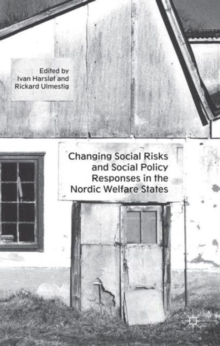 Changing Social Risks and Social Policy Responses in the Nordic Welfare States, Hardback Book