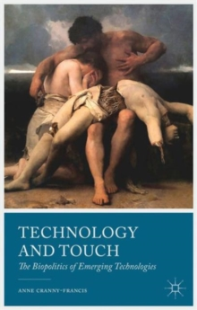 Technology and Touch : The Biopolitics of Emerging Technologies, Hardback Book
