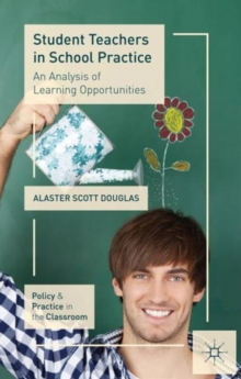 Student Teachers in School Practice : An Analysis of Learning Opportunities, Hardback Book