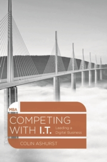 Competing with IT : Leading a Digital Business, Paperback / softback Book