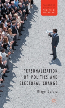 Personalization of Politics and Electoral Change, Hardback Book